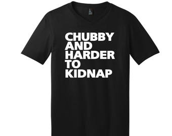 CHUBBY and harder to kidnap! slight V-neck T-shirt