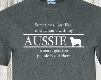 e38974f3e23 Australian Shepherd T-shirt...Sometimes I just like to.....aussie gift