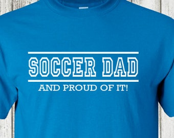 9f98f8f54 Soccer Dad t-shirt #052 soccer Christmas,Birthday gift ideas,gifts for Dad, Fathers day, soccer sport, soccer ball, shirt, tee shirt, tshirt