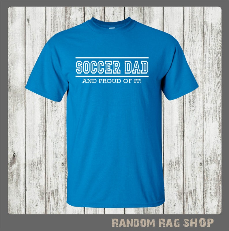 9d3257d56 Soccer Dad t-shirt 052 soccer ChristmasBirthday gift | Etsy