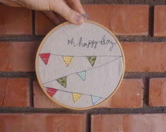 Oh Happy Day | 5 inch Hoop Art | Embroidery | Wall Decor | Free Motion Embroidery | Home Decor | Embroidery Hoop Art | Applique |