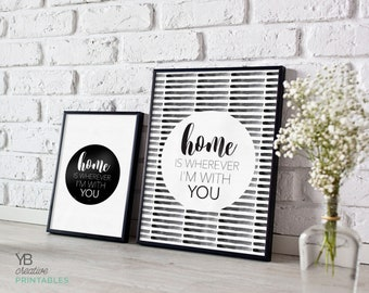 Home is wherever I'm with you print > printable instant download / monochrome home decor / scandi style