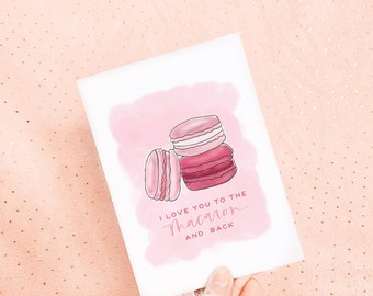 I love you to the macaron and back greeting card // macaroon card // Valentine's Day card// galentine's day card