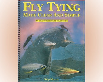 Fly Tying Made Clear and Simple by Skip Morris 1992 Spiral Bound Softcover