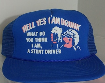 e999d3a89eff4 Vintage 80s Trucker Cap Hat Stunt Driver Hell Yes I Am Drunk Mesh Blue  1980s Funny Humor