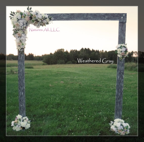 Wedding Arch/Wedding Arbor/Rustic Wedding Arch/Complete Kit/ Indoors Or Outdoors/Country Wedding Backdrop/Weatherd Gray/Shipping Included