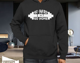 f181c4efe1b Go Hard Go Home Hoody Hooded Sweatshirt Gym Exercise fitness workout