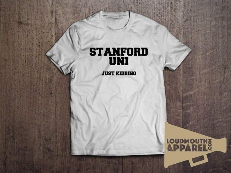 e2ccc9740 Stanford University Kidding Men's T-Shirt Humour Funny USA Education Study  Studying