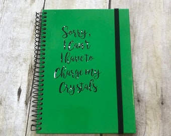 Have to charge my crystals notebook, pagan notebook, wiccan journal, occult journal, book of shadows