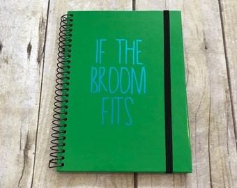 If the broom fits journal, pagan stationary, witch journal, halloween notebook, occult notebook, wiccan diary, pagan journal