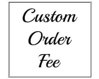 Custom Order Fee