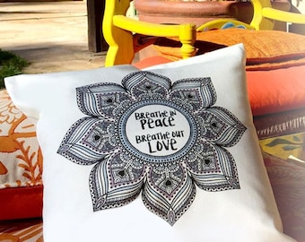Breathe in Peace. Breathe out Love. Pillowcases and Throw pillow cover. Meditation. Yoga. Inspiration.