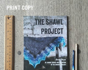 The Shawl Project: Book Three ~ PRINT COPY ~ Five Crochet Shawl Patterns