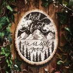 He is Still Good Handmade Woodburned Wall Decor