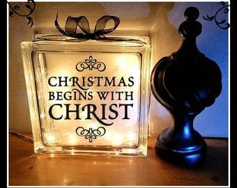 Christmas begins with Christ, Glass Block, Christmas, Happy Holidays, Christmas Gift, Night light, Religious Gift, 8 x 8, Christ