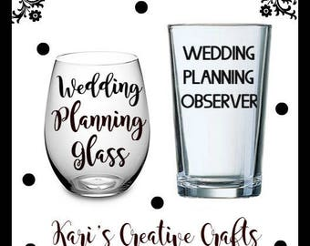 Wedding Planning Glasses, Comical Glasses, His & Her glass set, Wedding planning, Bride to be, Future Mrs, Wedding Planning Observer