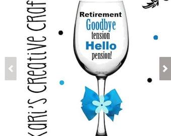 Retirement Wine Glass, Goodbye Tension ~ Hello Pension, Custom, Personalized, Celebration, Large Size