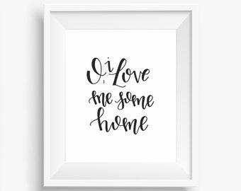 O, I Love Me Some Home Digital Downloadable Hand-Lettered Print