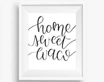 Home Sweet Waco Digital Downloadable Hand-Lettered Print