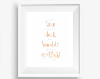 Stay True in the Dark and Humble in the Light Digital Downloadable Hand-Lettered Watercolor Print