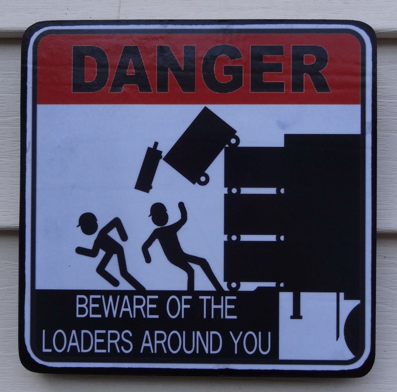 Stagehand Warning Novelty Sign Beware of Loaders Load Out 8 image 0
