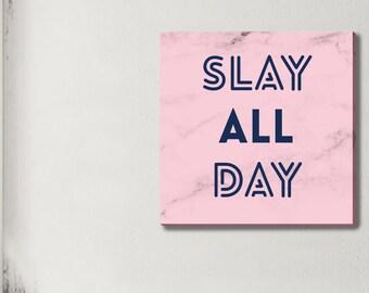 Womens Motivational Canvas - Teen Bedroom Art - Little Sister Gift - Big Sister Gift - Soul Sister Gift - Slay All Day Wall Canvas