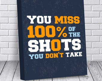 Canvas wall quote You miss 100% of the shots - Motivational Quotes on Canvas - Hustle Art - Office Wall Art - Teen boy gifts