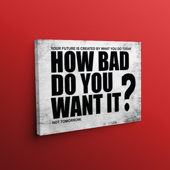 1962b7f1d01f6 How bad to you want it - Custom Quote Print - Urban Art - Framed ...