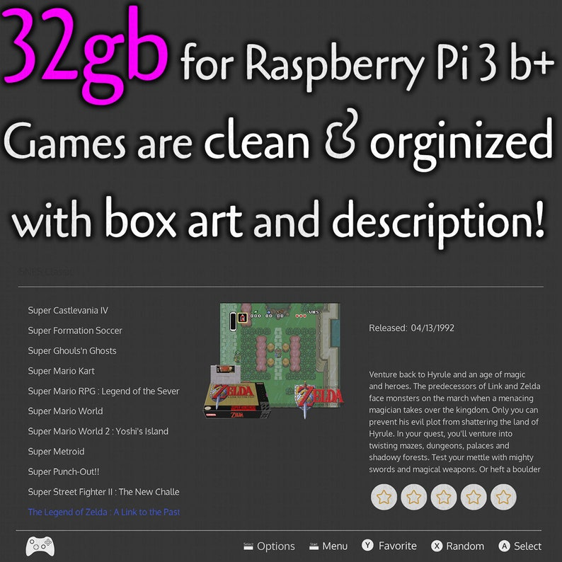 15,500 games! RetroPie 4 4 for Raspberry Pi! 30 essential consoles! Game  art included for all games!