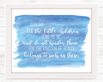 Let the Little Children Come to Me Digital Download / Printable Wall Art for Nursery or Child's Room
