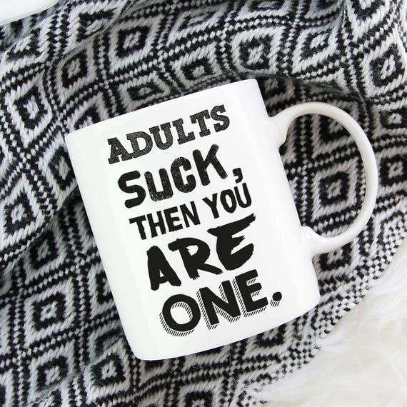 Adults Suck Birthday Gift Mug Sassy Funny For