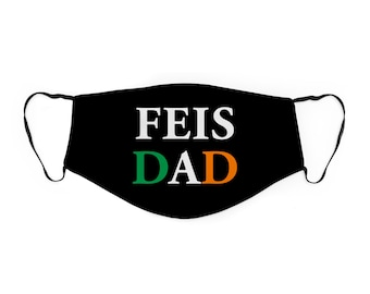 Feis Dad Face Mask, Irish Dancing Face Mask For Dads Gift, Ireland Flag Mask For Men, Lightweight Washable Reusable Face Covering
