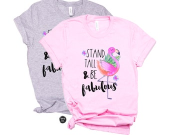 64502ecec Stand Tall and Be Fabulous - Unisex Adult and Kids Shirts - Flamingo Shirts  - Mom and Mini Shirts - Vacation Shirts - Let's Flamingo!