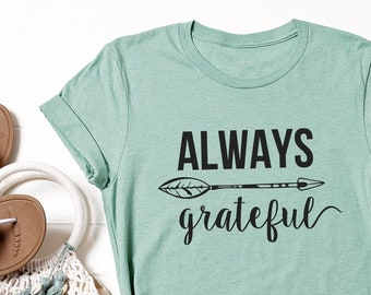 Always Grateful - Grateful Shirt - Best Gift for Her - Mama Tee - Mom T-shirt - Mother's Day Gift  - Best gift for mom - Blessed Mommy Tee