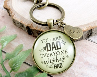 Father Keychain You Are The Dad Everyone Wishes Love Gift From Adult Daughter Son Rustic Daddy Key Chain Father's Day Charm Thoughtful Card