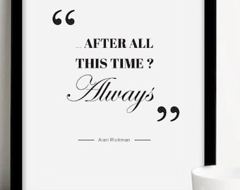"""Quote Harry POTTER """"after all this time? Always"""""""
