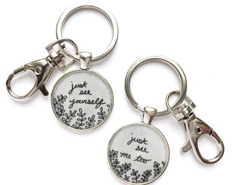 Best Friend Set Keychain | Just See Yourself Just See Me Too