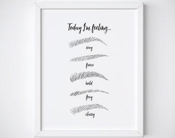 Fashion art Print - Makeup Print - Eyebrow Print - Beauty Print - Makeup - black and white prints - quote prints - makeup art - makeup decor