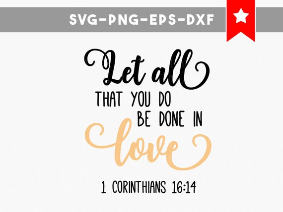 done in love svg file bible quote svg christian quote svg etsy