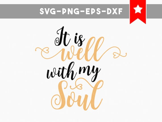 It Is Well With My Soul Svg File Christian Quotes Svg Wood Etsy