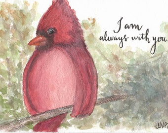 5x7 Cardinal Red Bird Watercolor Painting Print, I am Always with You, Painting for Loved One, Mother's Day Gift, Father's Day Gift