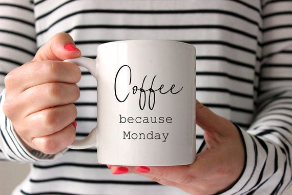 Coffee Because Mondat Cute Coffee Lovers Ceramic Coffee Mug Etsy