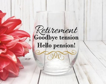 Retirement Wine Glass. Goodbye Tension, Hello Pension, Gift for Her, Retirement Gifts women, Birthday Gift, Retirement Wine Glass
