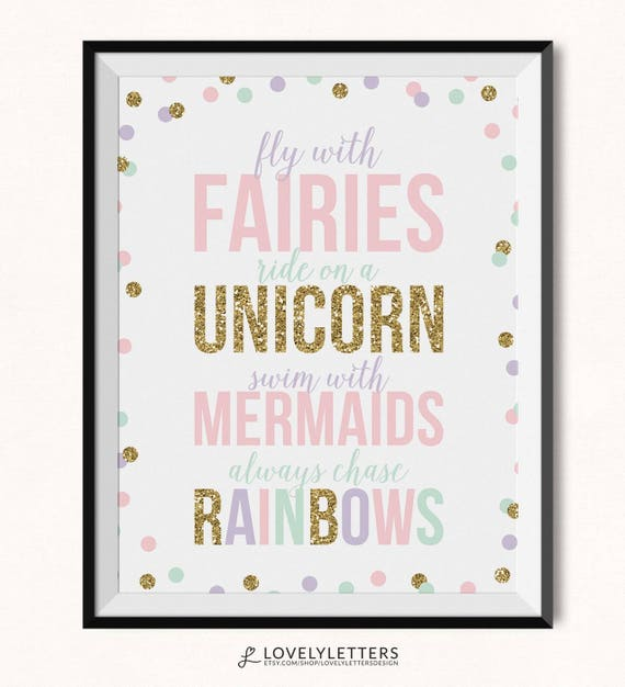Fly with Fairies Ride a Unicorn Swim With Mermaids Chase Rainbows Print /  Magical Print / Fairies Print / Unicorn Print / Mermaid Print
