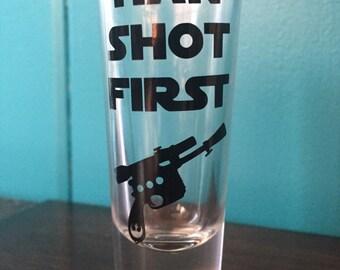 Star Wars Shot glass-Han Shot First-Star Wars Inspired Shot Glass- Han Solo- Han Solo Decal-