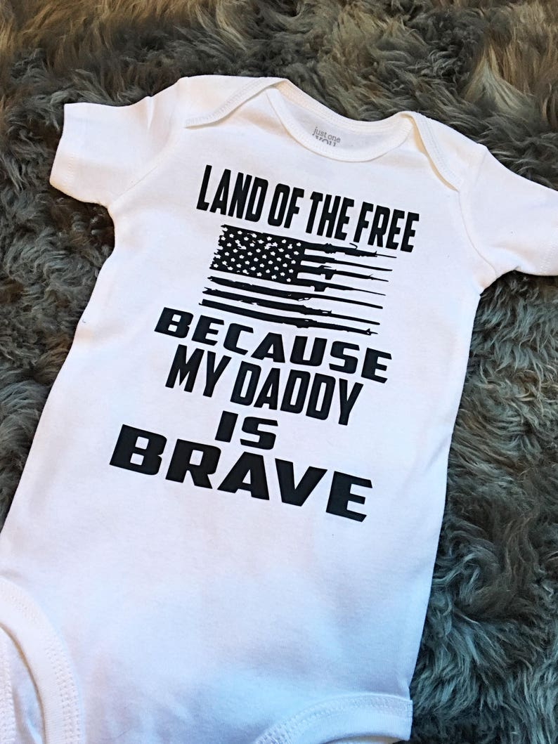 babies Land of the Free Because My Daddy is Brave bodysuit guns military kids shirts july 4th shirts,memorial day shirt American pride