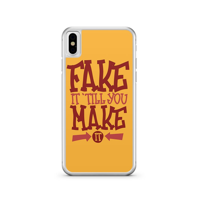Motivation Phone Case Yellow Phone Cover for Samsung Note 9 Phone Case Fake  it Phone Case iPhone X Case iPhone XR case iPhone XS max Case