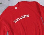 Wellness Trendy, Graphic Sweatshirt, Positive Shirt, Athleisure, Graphic Tee, Ladies Crewneck, Inspirational Sweatshirt