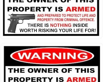 OWNER OF THIS PROPERTY IS ARMED  * WARNING CAUTION DECAL STICKER NEW
