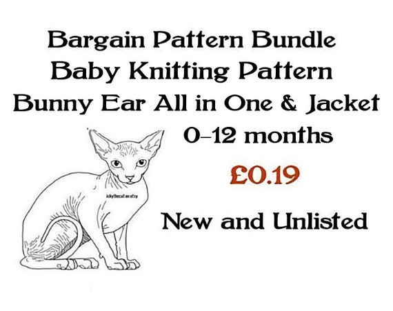 Almost Free© BARGAIN PATTERN BUNDLE©  pdf Digital Knitting Pattern Baby Bunny Ear All In One & Jacket 0-12 month New to ickythecat™ Unlisted